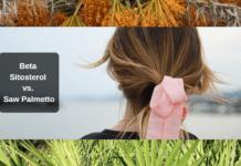 Beta Sitosterol vs. Saw Palmetto