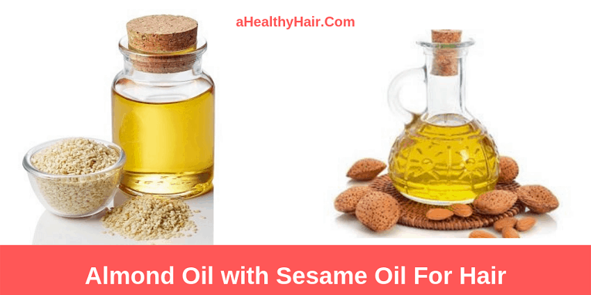 Almond Oil with Sesame Oil for Hair Care