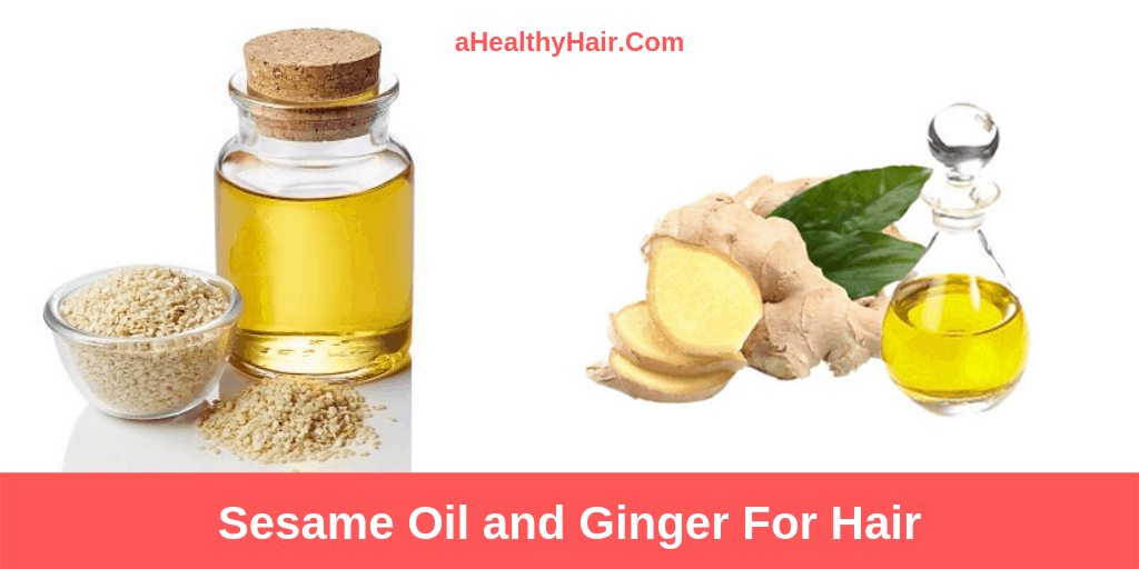 Sesame Oil and ginger For Hair