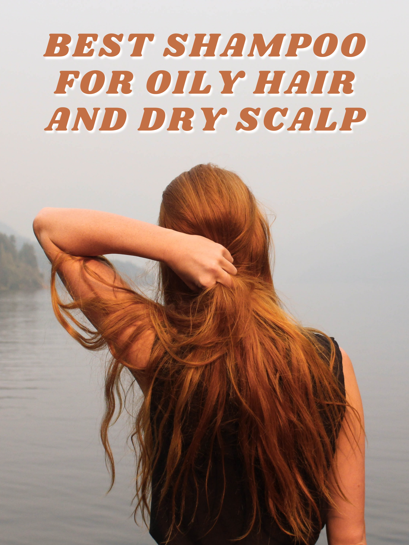 Oily Hair and Dry Scalp